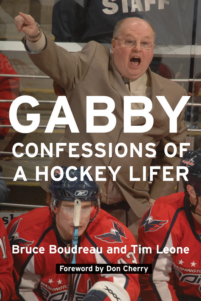 """Gabby: Confessions of a hockey lifer"" is a biography of Bruce Boudreau from 2009. It describes the life of Boudreau who only got a taste of the NHL as a player. But got a full bite as a coach."